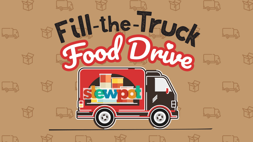 FILL-THE-TRUCK FOOD DRIVE FOR STEWPOT