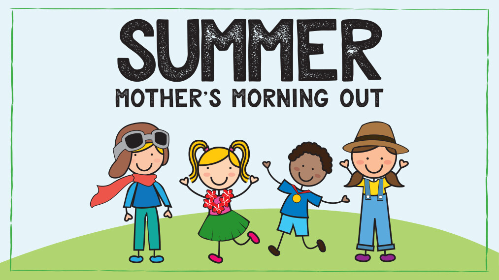Mother's Morning Out- Summer Session