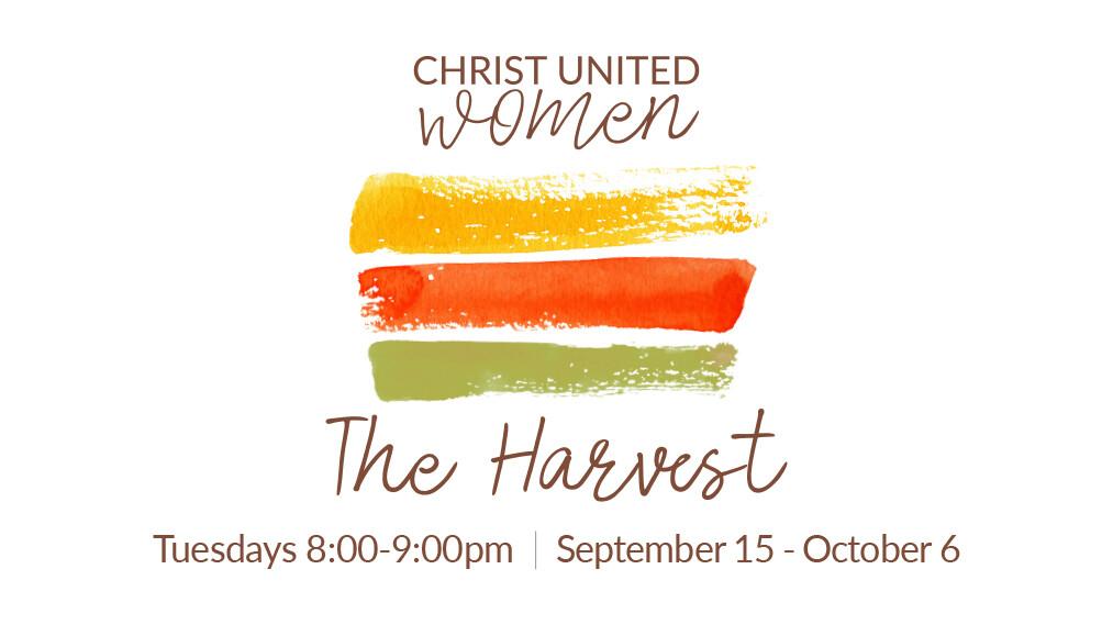 The Harvest - Christ United Women
