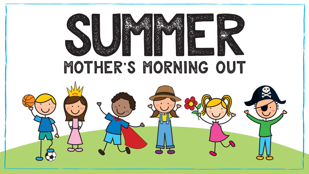 Summer Mother's Morning Out Registration